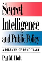 Boek cover Secret Intelligence and Public Policy van Pat M. Holt