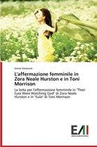 L'Affermazione Femminile in Zora Neale Hurston E in Toni Morrison