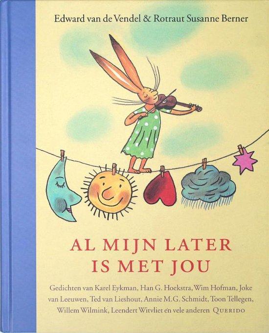 Boek cover Al Mijn Later Is Met Jou van Karel Eykman (Hardcover)