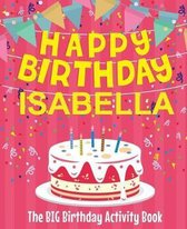 Happy Birthday Isabella - The Big Birthday Activity Book