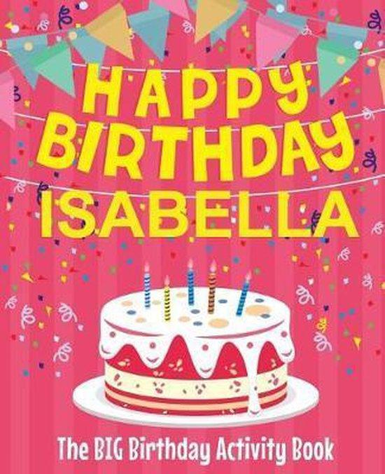 Happy Birthday Isabella - The Big Birthday Activity Book