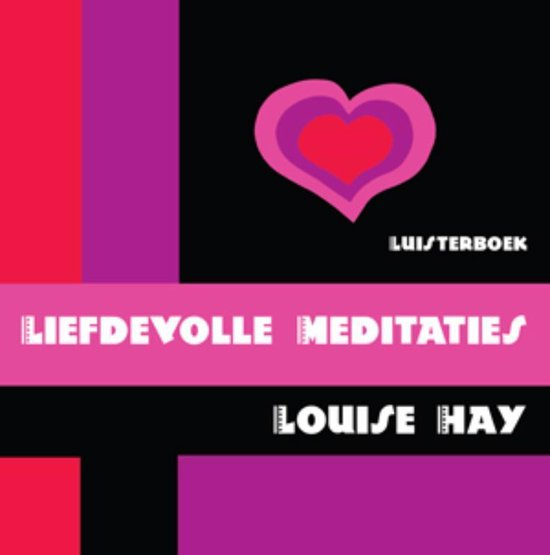 Liefdevolle meditaties - Louise Hay | Readingchampions.org.uk