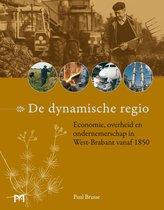 De dynamische regio. Economie, overheid en ondernemerschap in West-Brabant vanaf 1850