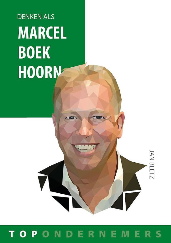 Topondernemers 8 - Denken als Marcel Boekhoorn - Jan Bletz | Readingchampions.org.uk