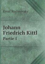Johann Friedrich Kittl Partie 1