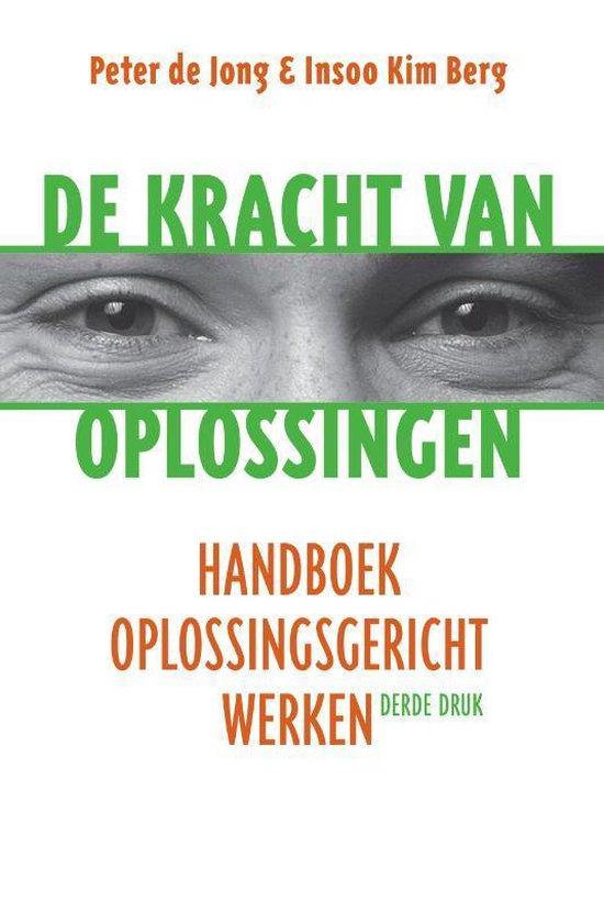 De kracht van oplossingen - Peter de Jong |