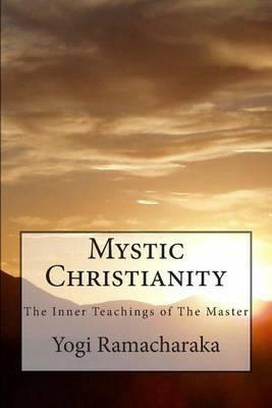 Mystic Christianity the Inner Teachings of the Master