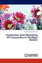 Production and Marketing of Crossandra in Dindigul District