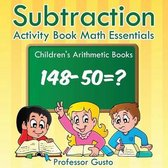 Subtraction Activity Book Math Essentials Children's Arithmetic Books