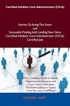 Certified Infoblox Core Administrator (CICA) Secrets To Acing The Exam and Successful Finding And Landing Your Next Certified Infoblox Core Administrator (CICA) Certified Job