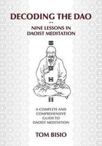 Decoding the DAO: Nine Lessons in Daoist Meditation