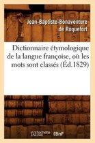 Dictionnaire etymologique de la langue francoise, ou les mots sont classes (Ed.1829)