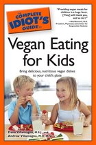 Omslag The Complete Idiot's Guide to Vegan Eating for Kids