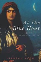 At the Blue Hour - Historical Novel