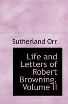 Life and Letters of Robert Browning, Volume II
