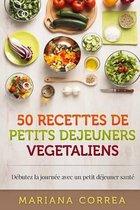 50 Recettes de Petits Dejeuners Vegetaliens