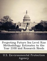 Projecting Future Sea Level Rise Methodology Estimates to the Year 2100 and Research Needs