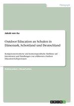 Outdoor Education an Schulen in Danemark, Schottland und Deutschland