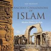 Ancient Civilizations of Islam - Muslim History for Kids - Early Dynasties - Ancient History for Kids - 6th Grade Social Studies