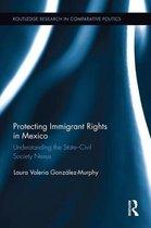 Boek cover Protecting Immigrant Rights in Mexico van Laura Valeria González-Murphy