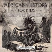 African History for Kids - Early Civilizations on the African Continent - Ancient History for Kids - 6th Grade Social Studies