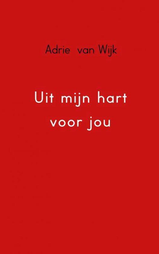 Uit mijn hart voor jou - Adrie van Wijk |