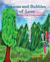 Seasons and Bubbles of Love