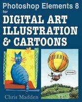 Photoshop Elements 8 for Digital Art, Illustration and Cartoons