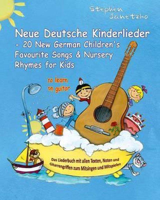 Neue Deutsche Kinderlieder - 20 New German Children's Favourite Songs & Nursery Rhymes for Kids (to Learn on Guitar)