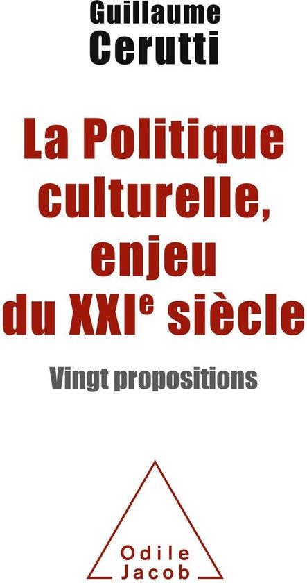 La Politique culturelle, enjeu du XXIe siècle