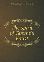 The Spirit of Goethe's Faust