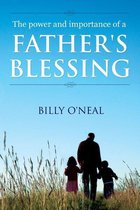 The Power & Importance of a Father's Blessing