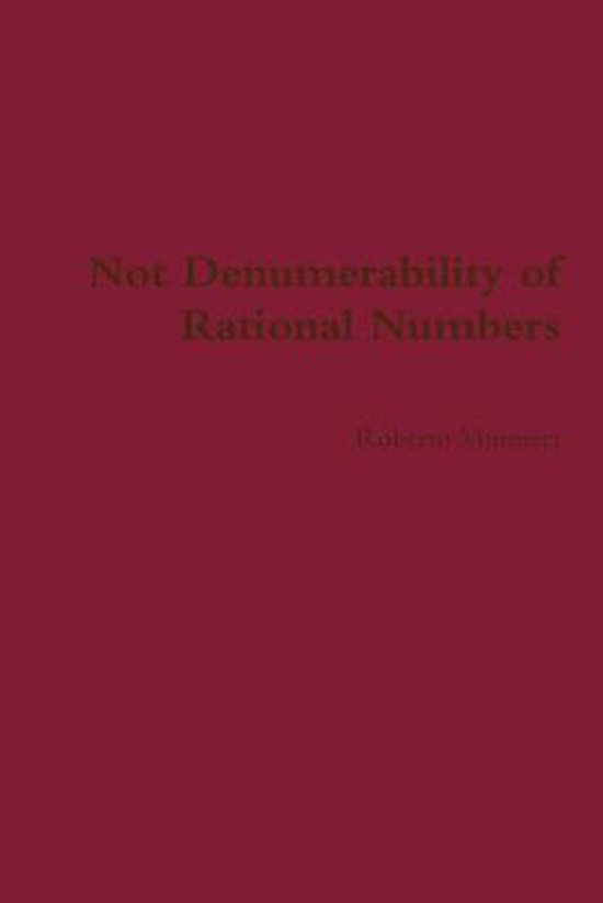 Not Denumerability of Rational Numbers