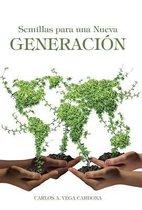 Semillas Para Una Nueva Generaci n