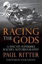 Racing the Gods
