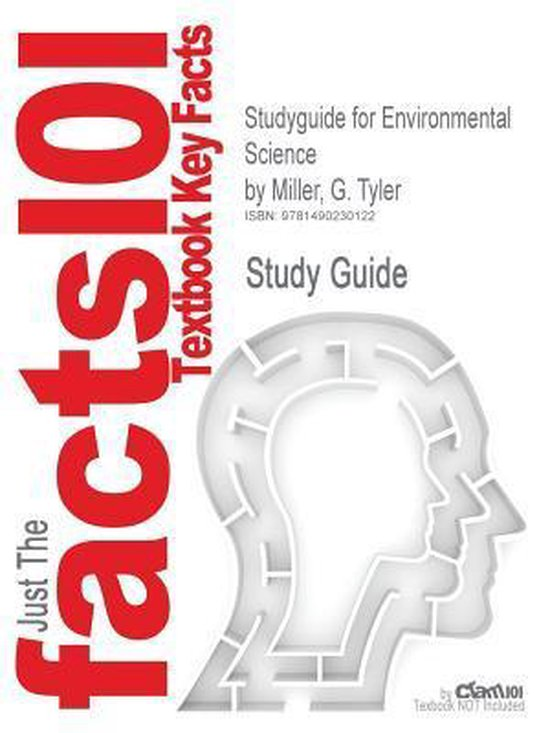 Studyguide for Environmental Science by Miller, G. Tyler