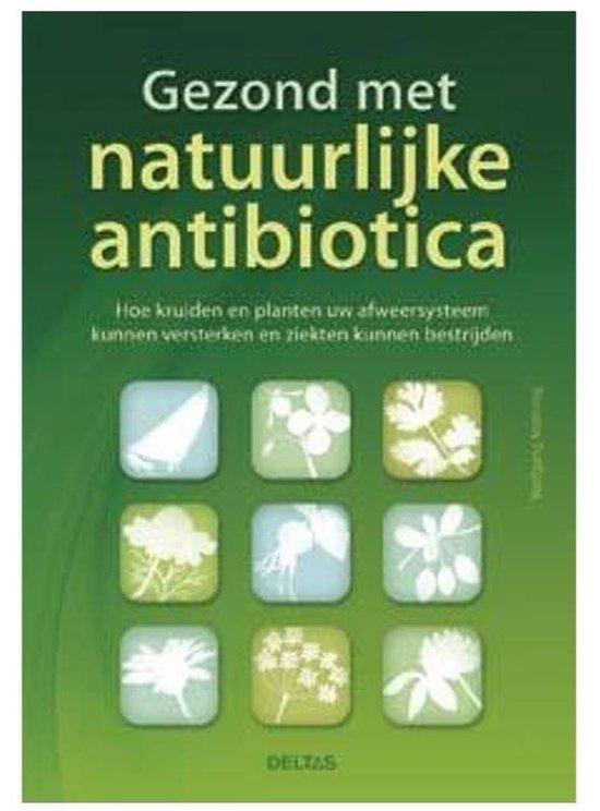 Gezond met natuurlijke antibiotica - Wolfgang Möhring |