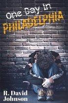 One Day in Philadelphia