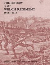 HISTORY OF THE WELCH REGIMENTPart Two 1914-1918