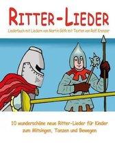 Ritter-Lieder - 10 Wundersch ne Neue Ritter-Lieder F r Kinder Zum Mitsingen, Tanzen Und Bewegen