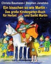 Ein Bisschen So Wie Martin - Das Gro e Kindergarten-Buch F r Herbst Und Sankt Martin