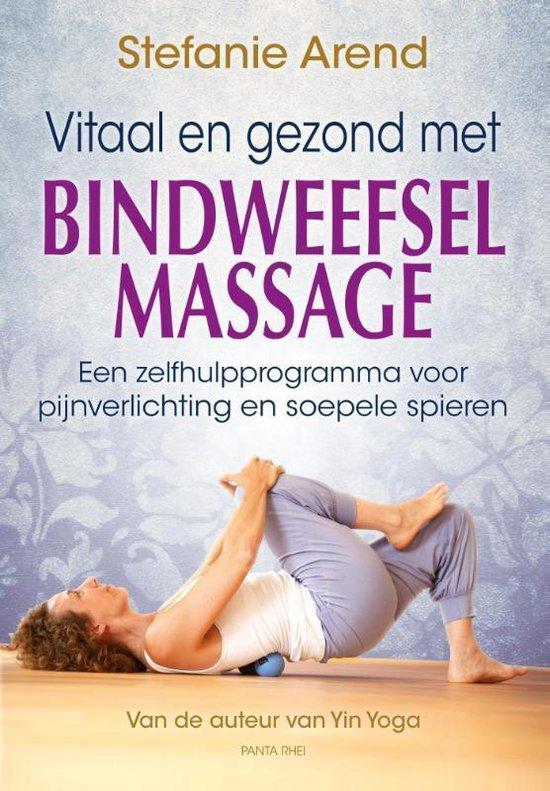 Vitaal en gezond met bindweefselmassage - Stefanie Arend |