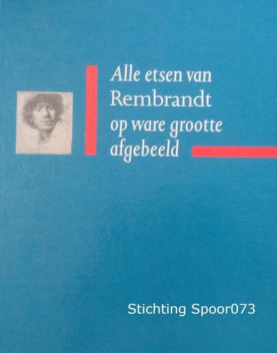 Rembrandt alle etsen op ware groott - Auteur Onbekend |