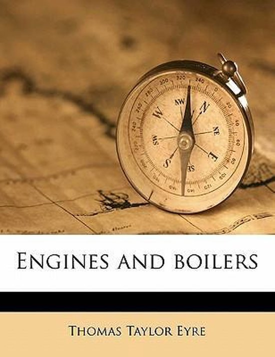 Engines and Boilers