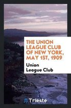 The Union League Club of New York, May 1st, 1909