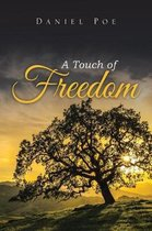 A Touch of Freedom