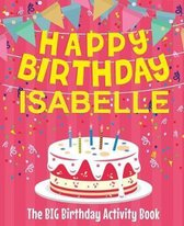 Happy Birthday Isabelle - The Big Birthday Activity Book