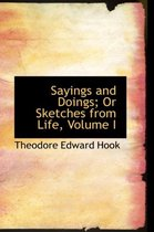 Sayings and Doings; Or Sketches from Life, Volume I