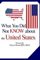 What You Did Not Know about the United States