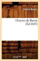 Oeuvres de Bacon (�d.1843)